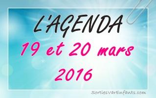 L'AGENDA du week-end dans le VAR : 19 et 20 mars 2016