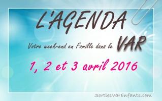 L'AGENDA du week-end dans le VAR : 2 et 3 avril 2016