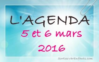 L'AGENDA du week-end dans le VAR : 5 & 6 mars 2016