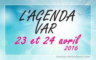 L'AGENDA du week-end dans le VAR : 23 et 24 avril 2016