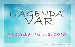 L'AGENDA du week-end dans le VAR : 30 avril et 1er mai 2016