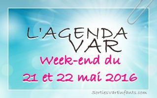 L'AGENDA du week-end dans le VAR : 21 et 22 mai 2016