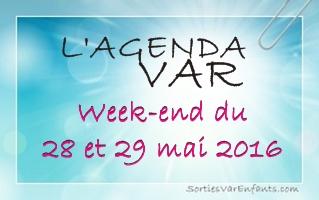 L'AGENDA du week-end dans le VAR : 28 et 29 mai 2016