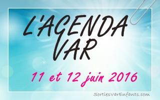 L'AGENDA du week-end dans le VAR : 11 et 12 juin 2016