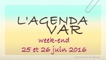 L'AGENDA du week-end dans le VAR : 25 et 26 juin 2016