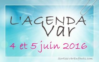 L'AGENDA du week-end dans le VAR : 4 et 5 juin 2016