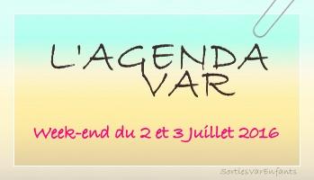 L'AGENDA du week-end dans le VAR : 2 et 3 juillet 2016