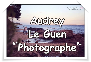 AUDREY LE GUEN : laissez photographier votre bonheur !