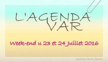 L'AGENDA du week-end dans le VAR : 23 et 24 Juillet 2016