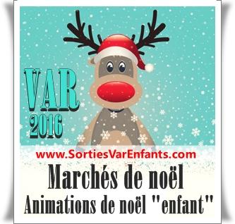 Marchés de noël et Animations de noël 2016 dans le VAR