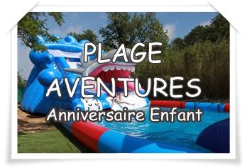 PLAGE AVENTURES : Un anniversaire énergique et aquatique en plein air!
