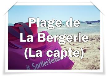 La Plage de la Bergerie (La Capte), le Paradis des familles !